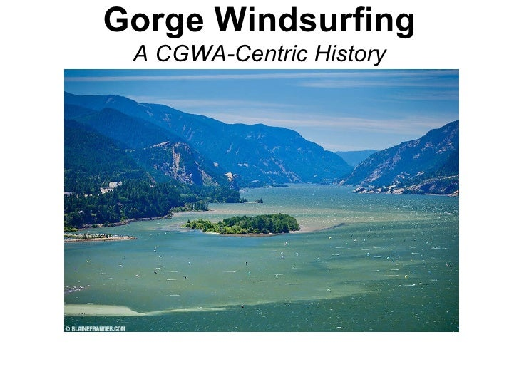 Gorge Windsurfing A CGWA-Centric History