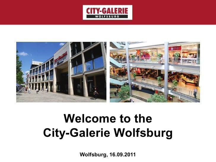Welcome to theCity-Galerie Wolfsburg      Wolfsburg, 16.09.2011