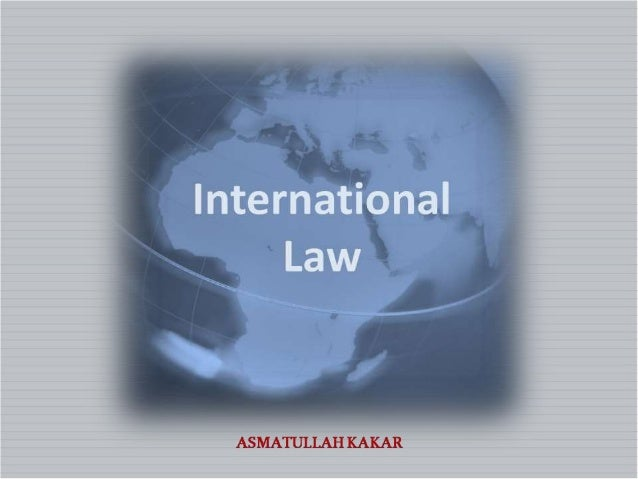 2 Kinds of International Law Lecture Outline:  Kinds of International Law  Distinction between the kinds of Internationa...