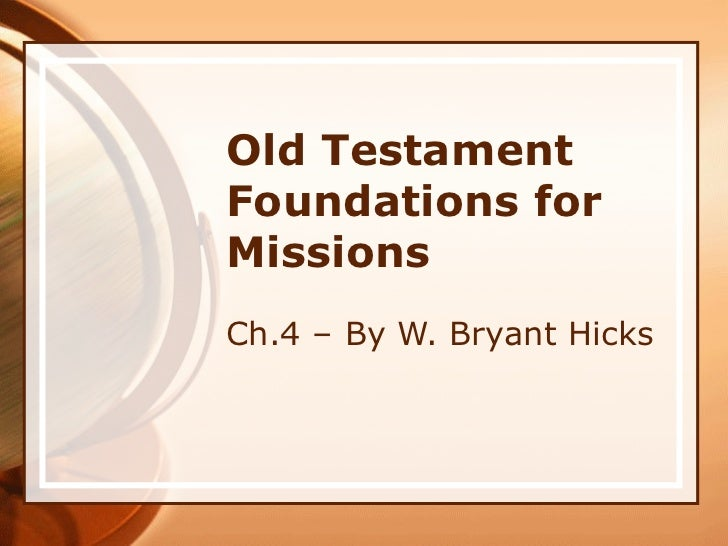 Old Testament Foundations for Missions Ch.4 – By W. Bryant Hicks