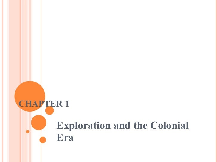 CHAPTER 1 Exploration and the Colonial Era