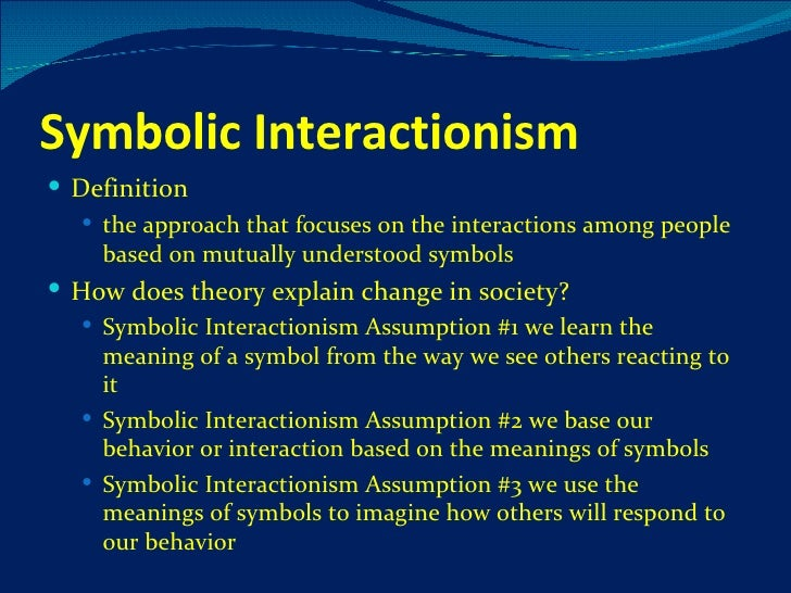 symbolic interactionism theory illegal immigration Interactionist perspective 1 interactionism – labelling theory labelling theory symbolic interactionism in contrast to.