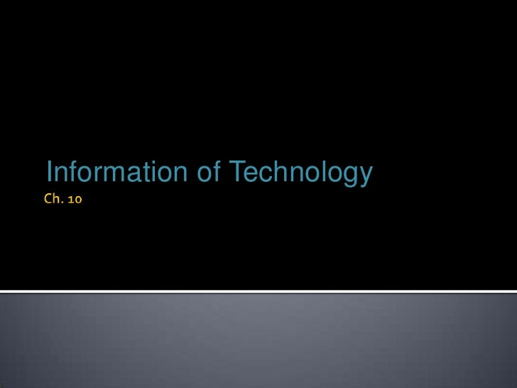 Ch. 10<br />Information of Technology<br />