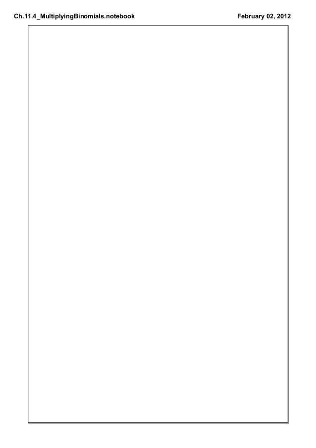 Ch.11.4_MultiplyingBinomials.notebook February02,2012