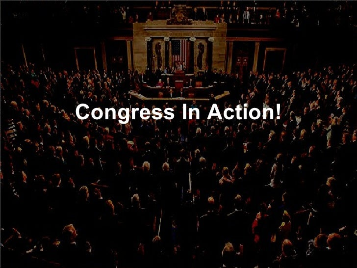 Congress In Action!