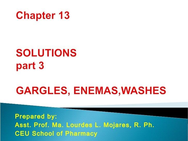 Prepared by:Asst. Prof. Ma. Lourdes L. Mojares, R. Ph.CEU School of Pharmacy
