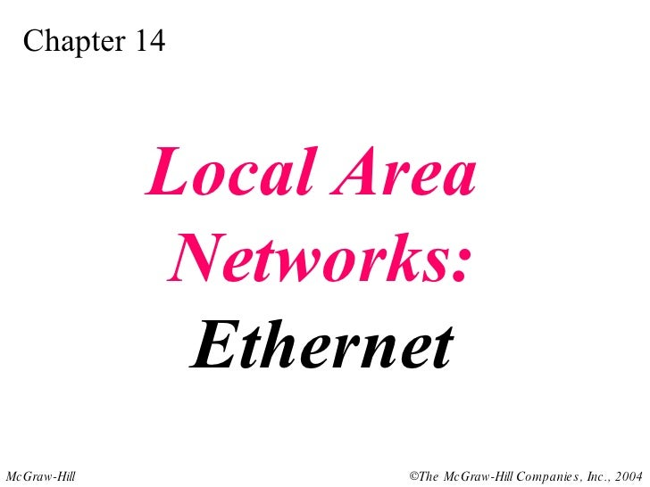 Chapter 14 Local Area  Networks: Ethernet