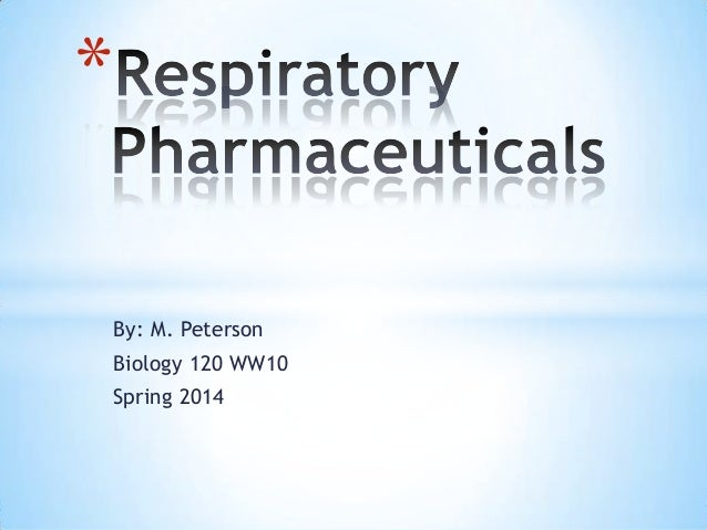 Ch. 7 resp system pharm bio 120 sp2014
