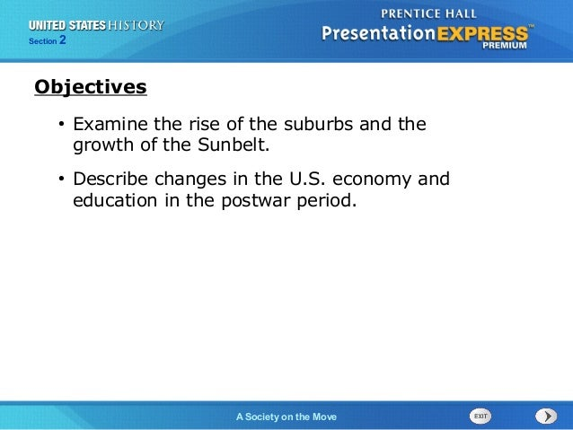 Section 2 A Society on the Move • Examine the rise of the suburbs and the growth of the Sunbelt. • Describe changes in the...