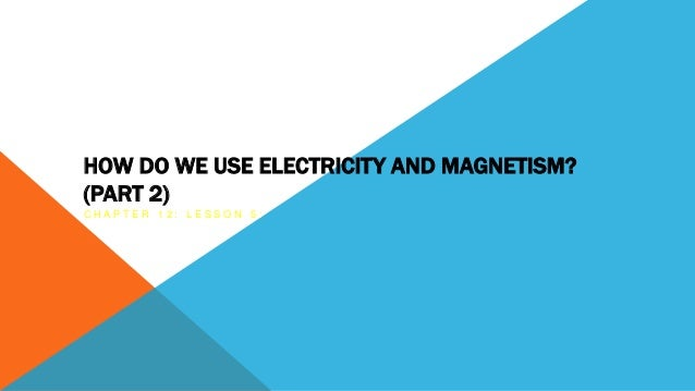 Electricity And Magnetism Chapter 1