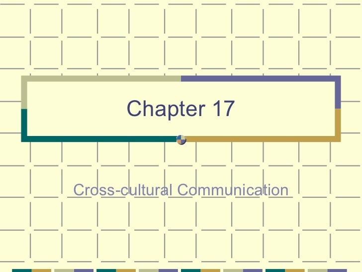 Chapter 17 Cross-cultural Communication