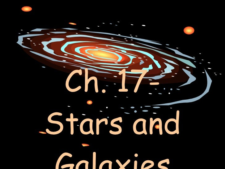 Ch. 17- Stars and Galaxies
