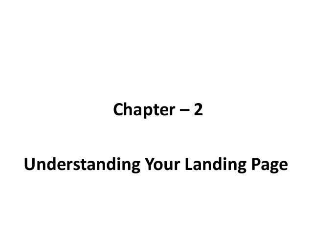 Chapter – 2 Understanding Your Landing Page