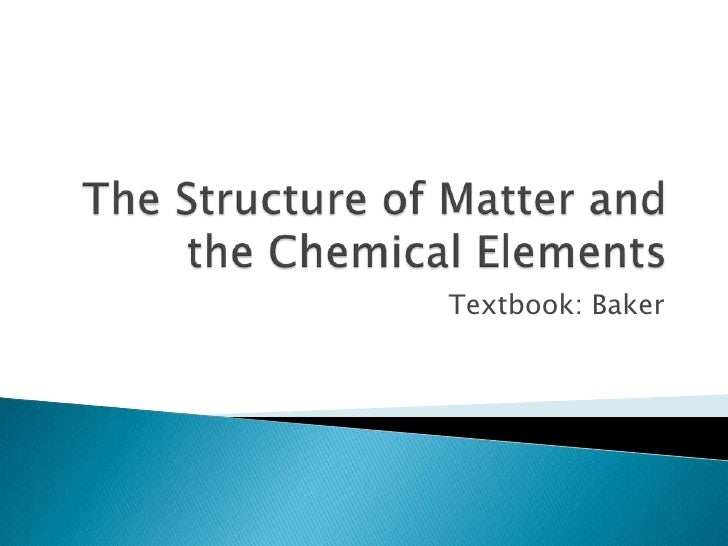 Ch.2 the structure of matter and the chemical elements