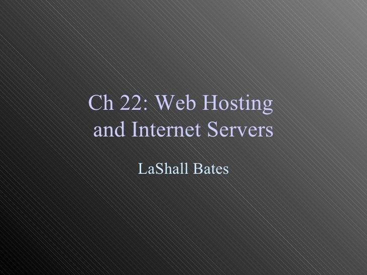 Ch 22: Web Hosting and Internet Servers