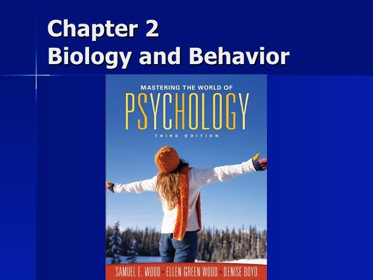 Chapter 2Biology and Behavior