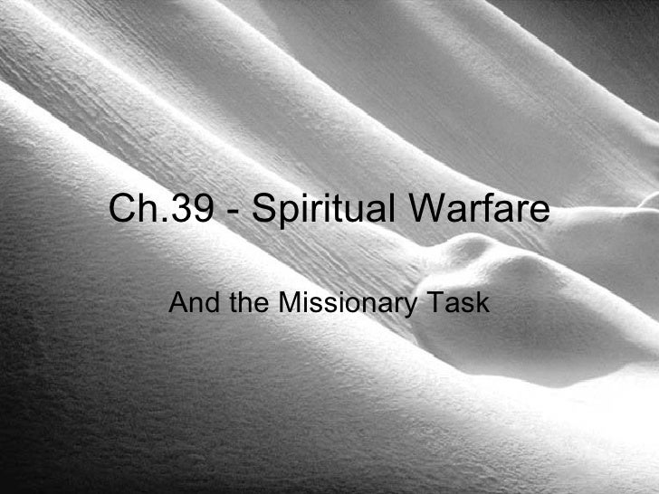 Ch.39 - Spiritual Warfare   And the Missionary Task