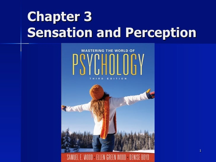 Chapter 3Sensation and Perception                           1