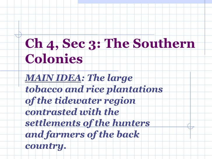 Ch 4, Sec 3 Southern Colonies