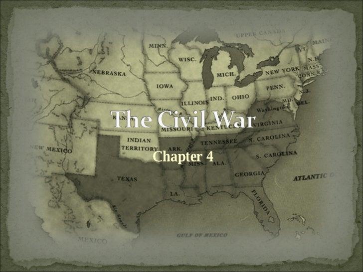 Ch 4 The Civil War