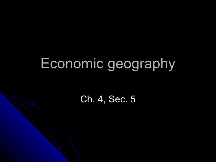 Economic geography Ch. 4, Sec. 5