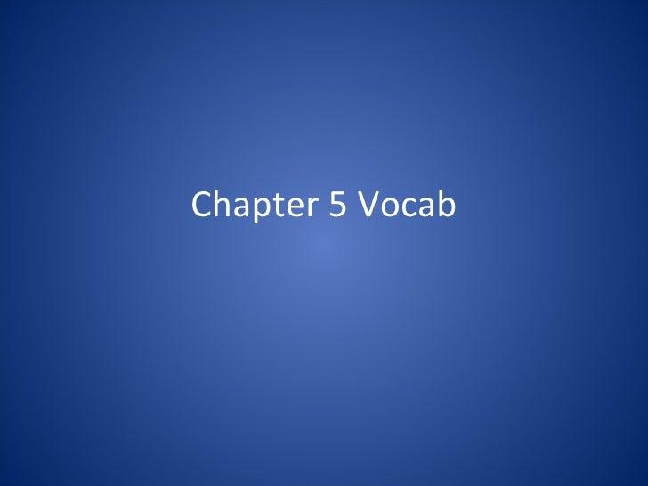 Ch 5 Vocab
