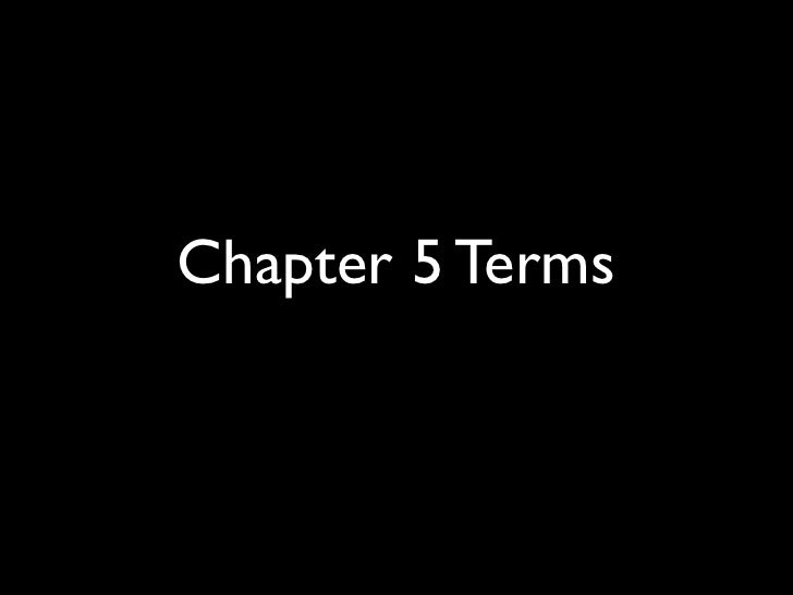 Chapter 5 Terms