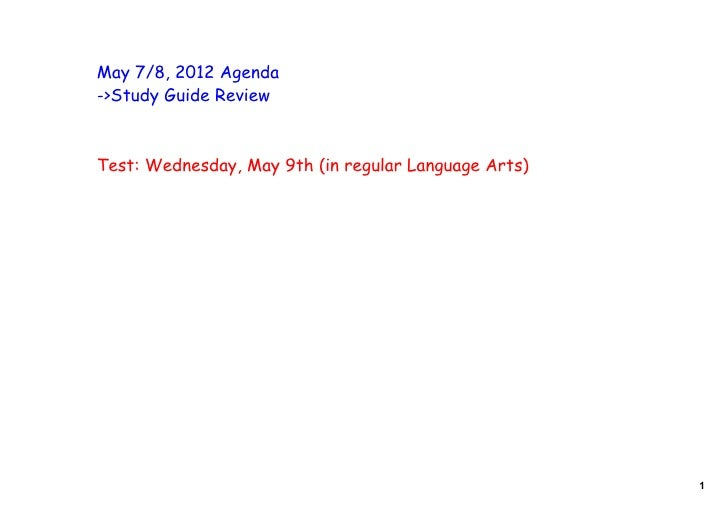 May 7/8, 2012 Agenda->Study Guide ReviewTest: Wednesday, May 9th (in regular Language Arts)                               ...