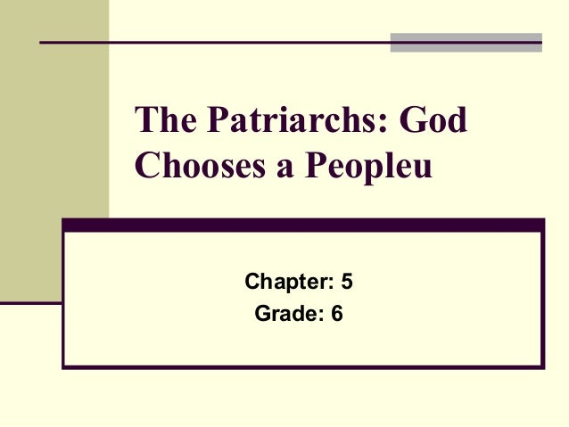 The Patriarchs: GodChooses a Peopleu      Chapter: 5       Grade: 6