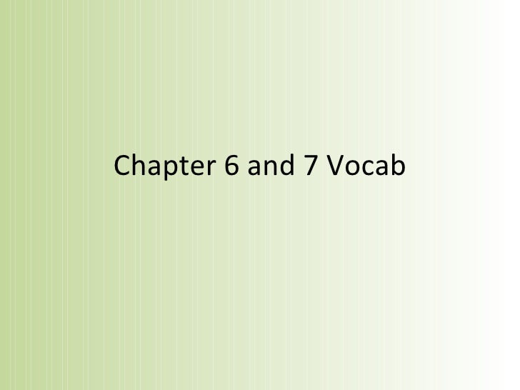 Chapter 6 and 7 Vocab