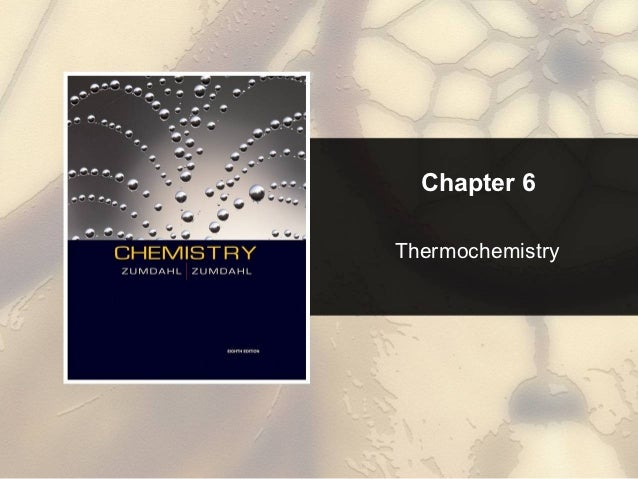Chapter 6Thermochemistry