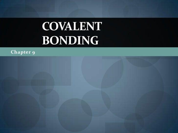 COVALENT            BONDINGChapter 9