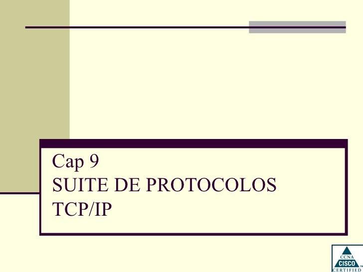 Cap 9SUITE DE PROTOCOLOSTCP/IP