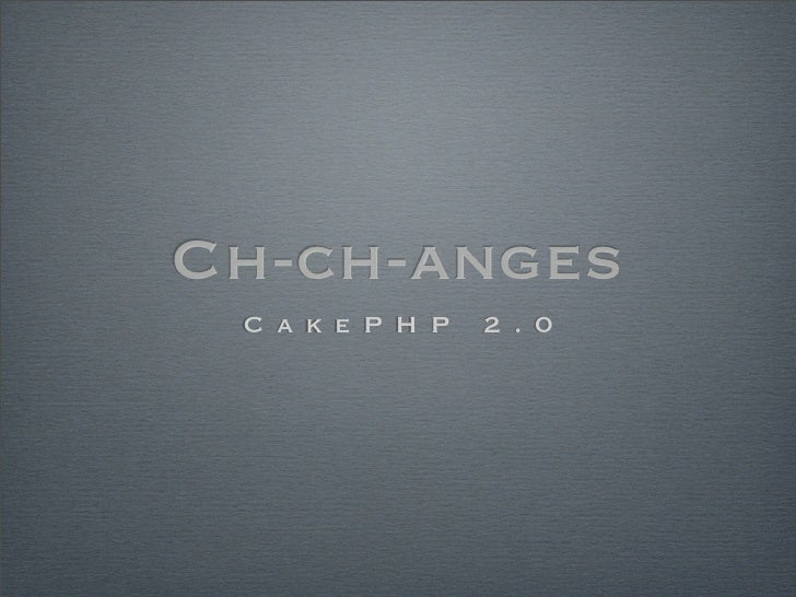 Ch ch-changes cake php2