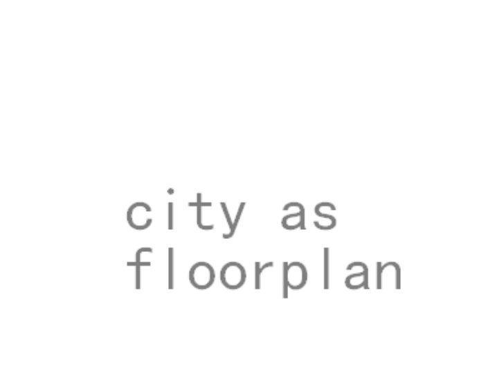 city as floorplan