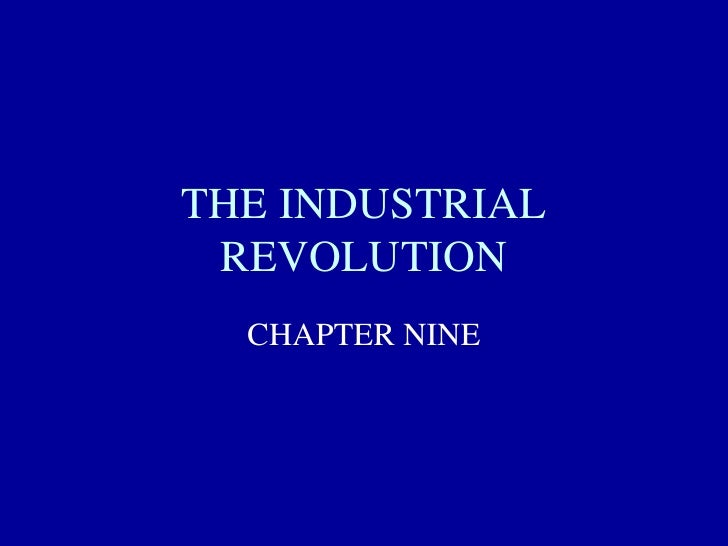 Ch. Nine Industrial Revolution