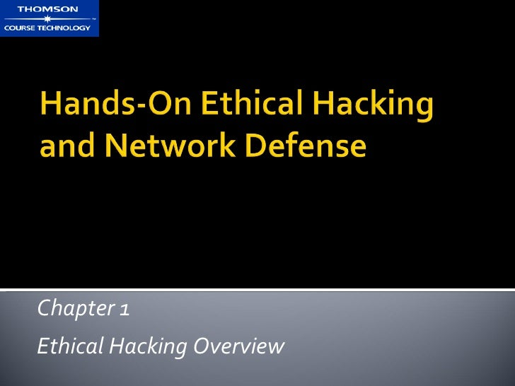 Chapter 1 Ethical Hacking Overview