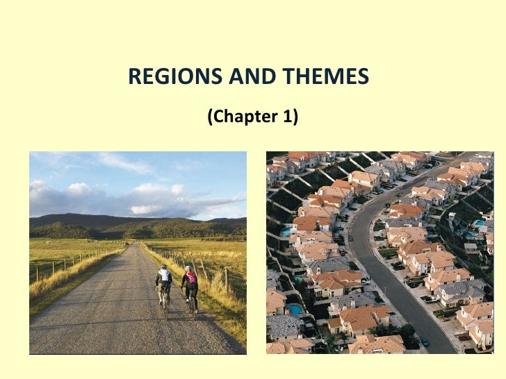 REGIONS AND THEMES (Chapter 1)