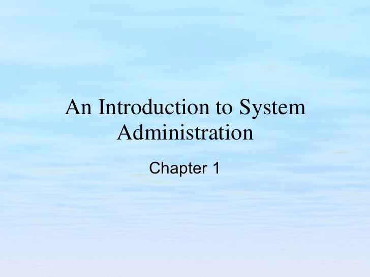 An Introduction to System Administration Chapter 1