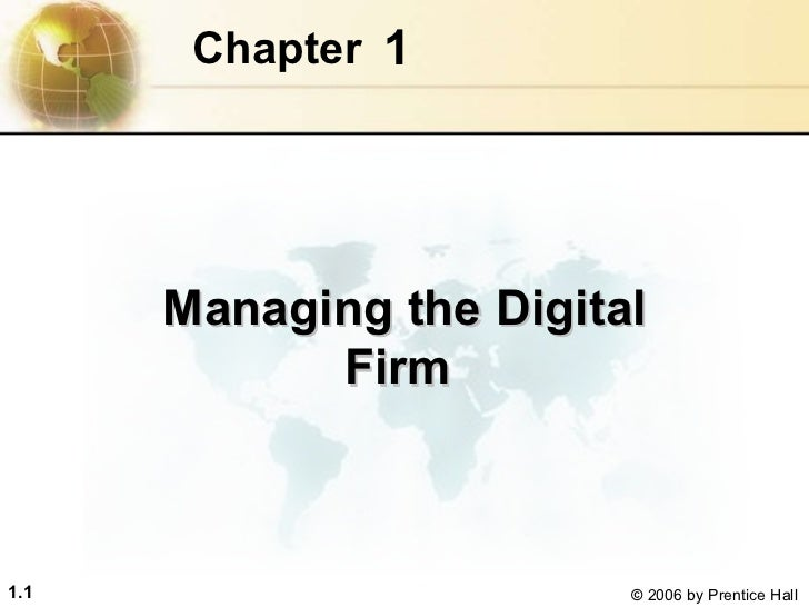 1 Chapter   Managing the Digital Firm