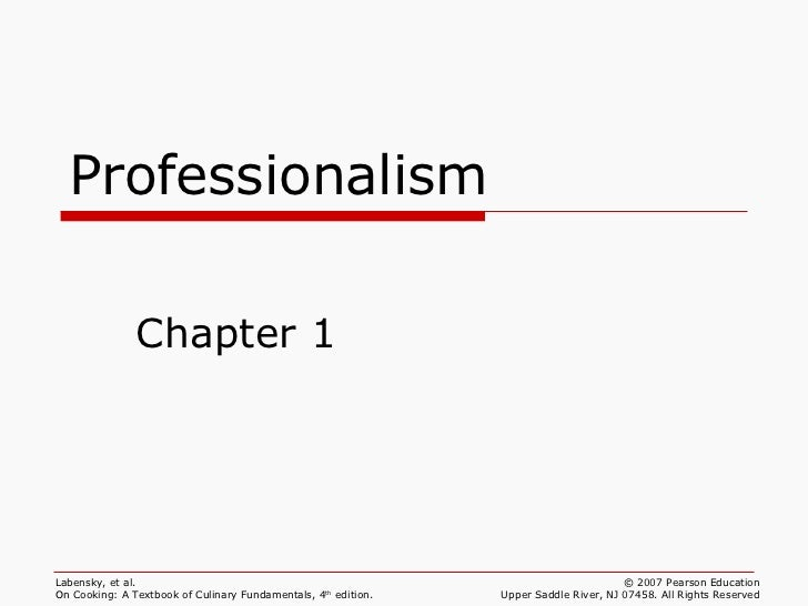 Professionalism               Chapter 1Labensky, et al.                                                                   ...