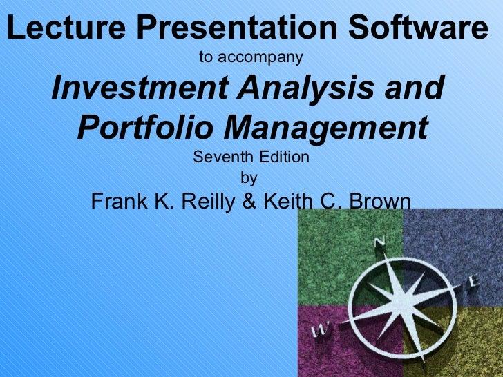 Lecture Presentation Software               to accompany  Investment Analysis and    Portfolio Management               Se...