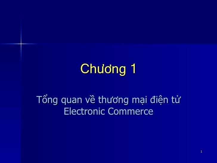 Chương 1 Tổng quan về thương mại điện tử Electronic Commerce