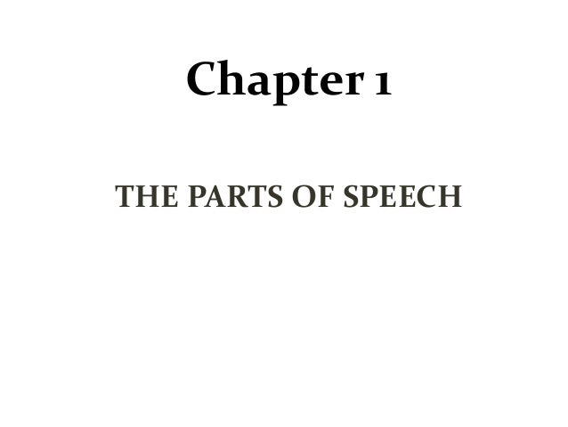 Chapter 1 THE PARTS OF SPEECH