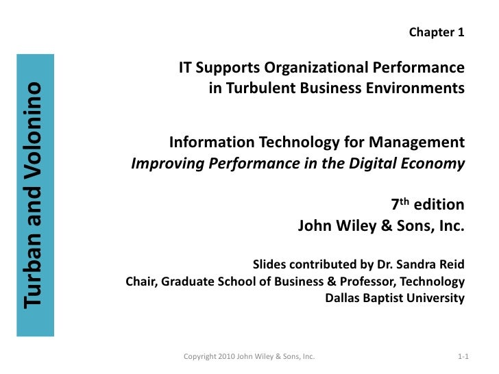 Turban and Volonino<br />Chapter 1IT Supports Organizational Performancein Turbulent Business EnvironmentsInformation Tech...