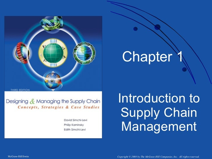 Chapter 1                    Introduction to                     Supply Chain                     ManagementMcGraw-Hill/Ir...