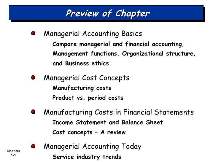 <ul><li>Managerial Accounting Basics </li></ul><ul><li>Compare managerial and financial accounting, </li></ul><ul><li>Mana...