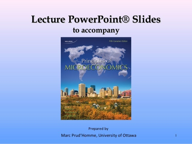 Lecture PowerPoint® Slides          to accompany                  Prepared by     Marc Prud'Homme, University of Ottawa   1