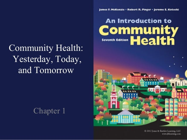 Community Health: Yesterday, Today,  and Tomorrow     Chapter 1