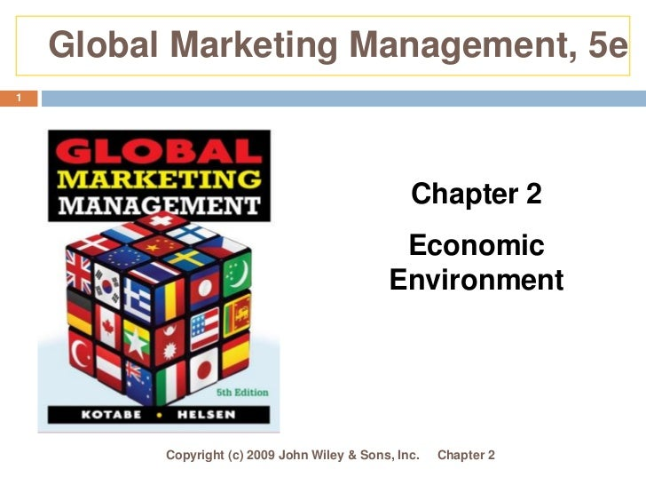 Global Marketing Management, 5e<br />Chapter 2<br />Copyright (c) 2009 John Wiley & Sons, Inc.<br />1<br />Chapter 2<br ...